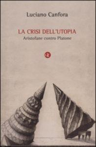 Luciano Canfora La crisi dell'utopia